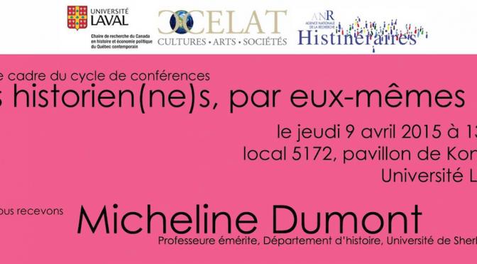 Jeudi 9 avril Micheline Dumont chez les historien(ne)s par eux-mêmes